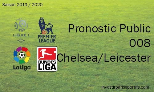 Pronostic 008 – Chelsea / Leicester – Premier League
