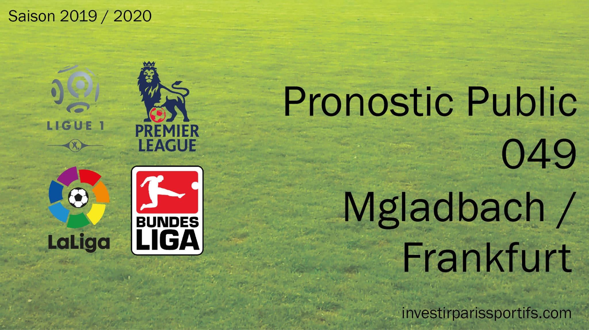 Pronostic 049 – Monchengladbach / Frankfurt – Bundesliga