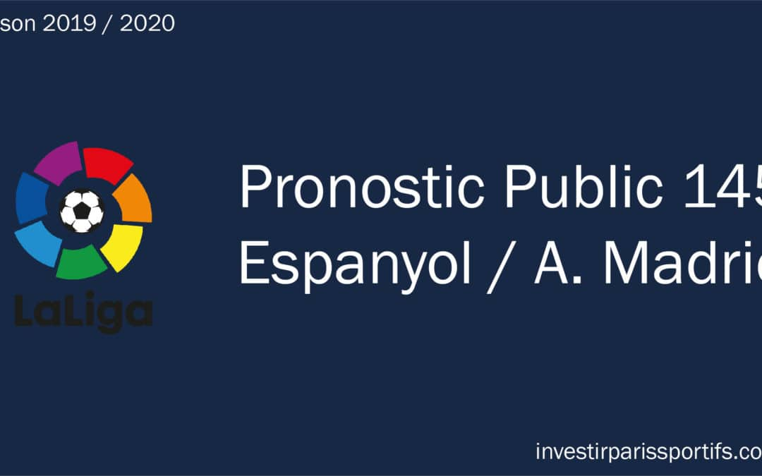 Pronostic Espanyol Barcelone Atletico Madrid - La Liga, gagner aux paris sportifs, gagner de l'argent aux paris sportifs, vivre des paris sportifs, tipster professionnel
