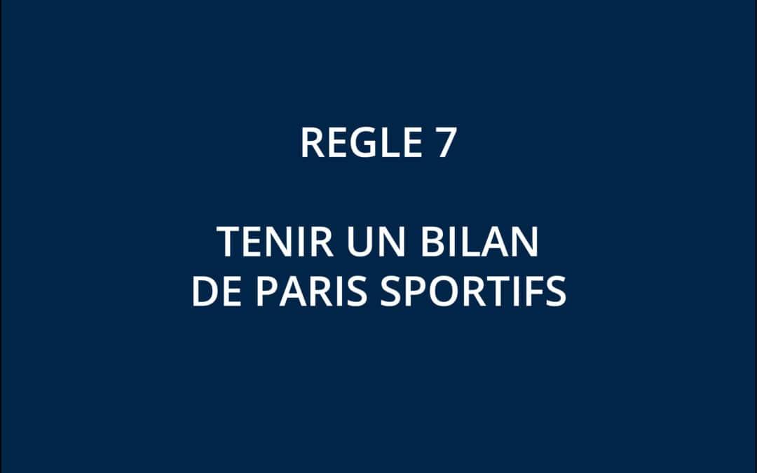 Tenir un bilan de paris sportifs – Règle 7